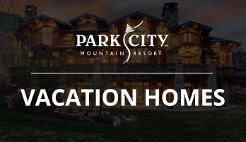 Park City Vacation Homes with Resort Property Management